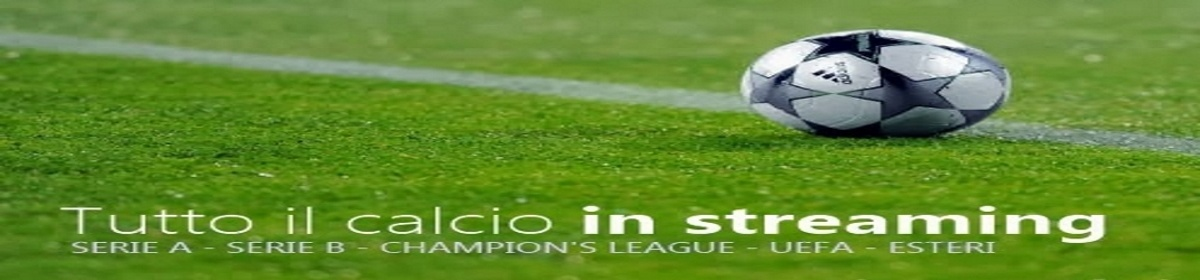 ▷▶ Calcio in diretta streaming